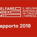 Presentato il Welfare Index Pmi 2018: più consapevolezza che il Welfare è positivo per lavoratori e Imprese