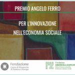 Premio Angelo Ferro 2020, per l'innovazione nell'economia sociale