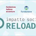 ImpattoSocialeReloaded, con Fondazione Italiana Accenture e Fondazione Snam