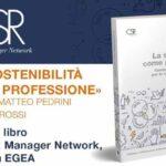 """Presentazione del libro """"La sostenibilità come professione"""", con CSR Manager Network"""