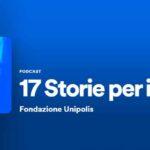 17 storie per il 2030: online i primi podcast e al via i nuovi contest