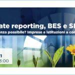 Corporate reporting, BES e SDGs, imprese e istituzioni a confronto