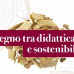 Rilegno: il legno tra didattica e sostenibilità