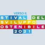 Festival dello sviluppo sostenibile 2021: diventa protagonista proponendo il tuo evento!